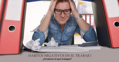 hábitos negativos, productividad y rendimiento