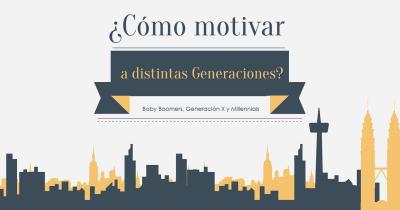 Motivando a distintas generaciones